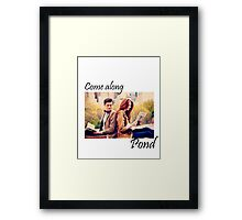 Come along, Pond. Framed Print