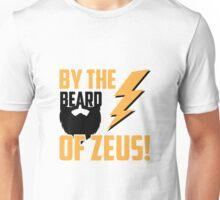 By the Beard of Zeus Unisex T-Shirt