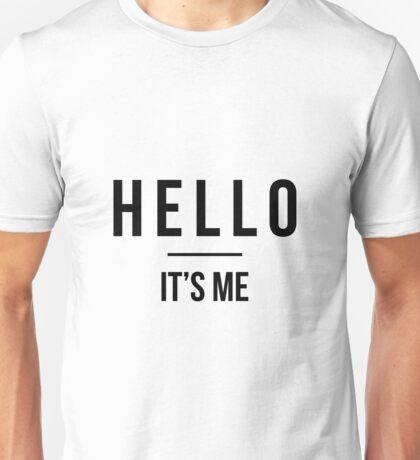 Hello It's Me Unisex T-Shirt