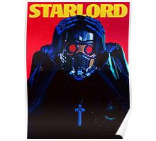 Starboy....I mean StarLord... Poster