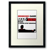 Drinking Game... for Mad Men Framed Print