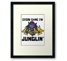 Every Game I'm Junglin' Framed Print