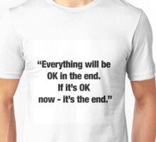 """""""It's the end."""" Unisex T-Shirt"""