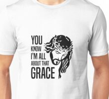 All About That Grace Unisex T-Shirt
