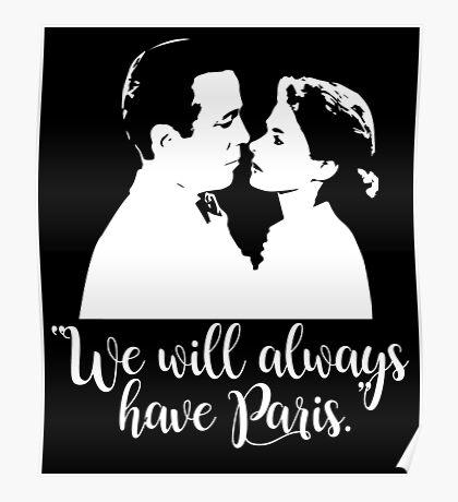 Casablanca - We will always have Paris Poster