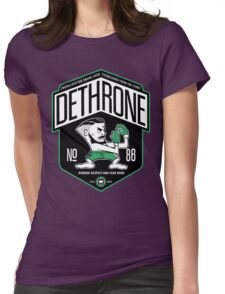 Conor McGregor Have Dethrone  Womens Fitted T-Shirt