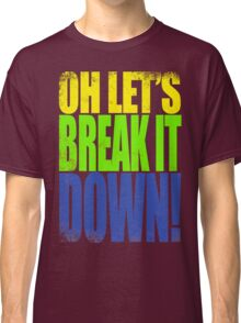 Lucio - Let's Break it DOWN! Classic T-Shirt