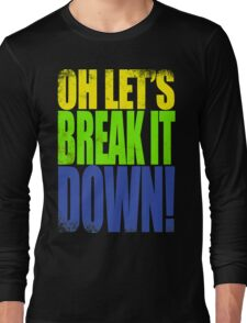 Lucio - Let's Break it DOWN! Long Sleeve T-Shirt