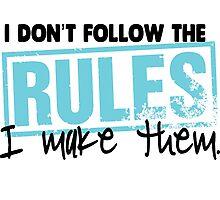 I don't follow the rules, I make them!  Photographic Print
