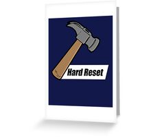 Hard Reset Greeting Card