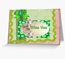 Miss you card Greeting Card