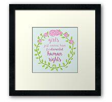 Girls Just Wanna Have (Floral) Framed Print