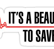 "Grey's Anatomy -  ""It's a beautiful day to save lives"" Sticker"