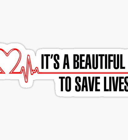 """Grey's Anatomy -  """"It's a beautiful day to save lives"""" Sticker"""
