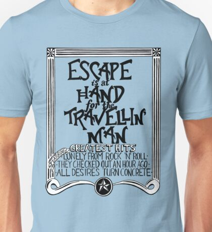 Escape is at Hand Unisex T-Shirt