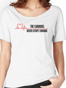 """Grey's Anatomy -  """"The carousel never stops turning"""" Women's Relaxed Fit T-Shirt"""