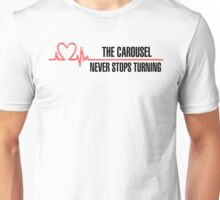 "Grey's Anatomy -  ""The carousel never stops turning"" Unisex T-Shirt"
