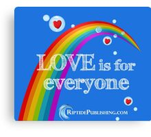 Love Is For Everyone Canvas Print