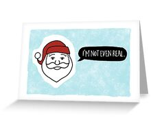 Funny Holiday Card - Funny Christmas Card - Christmas Humor - Humorous Christmas - I'm Not Even Real Greeting Card