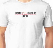 "Grey's Anatomy -  ""Pick me, choose me, love me!"" Unisex T-Shirt"