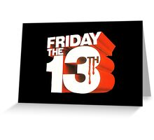Friday the 13th! Greeting Card