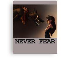 Never fear Canvas Print