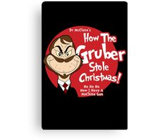 How the Gruber Stole Christmas Canvas Print