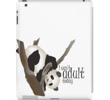 I can't adult today iPad Case/Skin