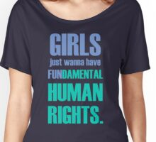 Girls Just Wanna Have (Aqua) Women's Relaxed Fit T-Shirt