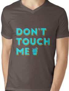 dont touch me Mens V-Neck T-Shirt