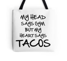 Head Says Gym Heart Says Tacos Tote Bag