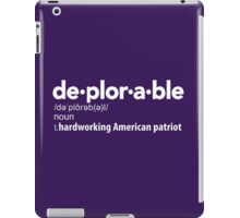 Deplorable Definition: Hardworking American Patriot iPad Case/Skin
