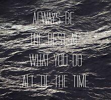 Always Be The Best... by robertandjoey