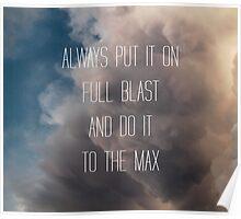 Always Put It On Full Blast... Poster