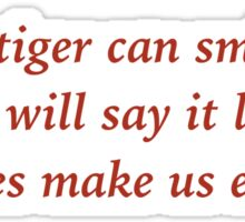 A Tiger Can Smile Sticker
