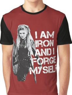 Lagertha: I am Iron and I forge myself Graphic T-Shirt