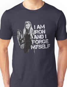 Lagertha: I am Iron and I forge myself Unisex T-Shirt
