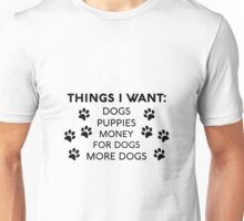 I Want All the Dogs Unisex T-Shirt