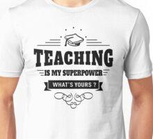 Teaching is my Superpower Unisex T-Shirt