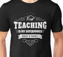 Teaching is my Superpower (white) Unisex T-Shirt