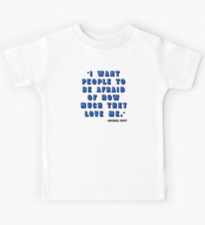 Custom for B -  Michael Scott Quote1 Kids Tee