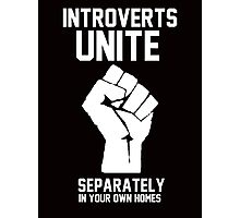 Introverts unite separately in your own homes Photographic Print
