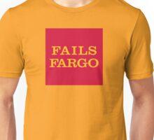 Fails Fargo Bank Unisex T-Shirt