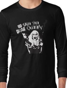 GOD SAVE THE DRAG QUEEN Long Sleeve T-Shirt