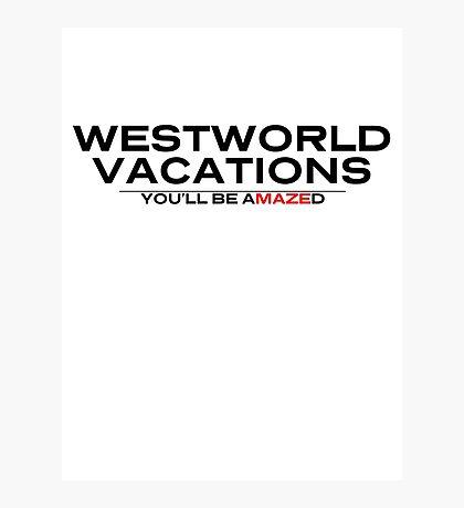 Westworld Vacations Amazed 2 Photographic Print
