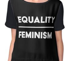 Equality over Feminism Chiffon Top