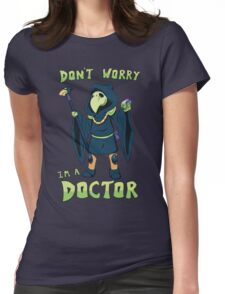 """Plague Knight - """"I'm a doctor"""" - Shovel Knight Womens Fitted T-Shirt"""