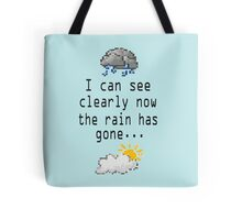 I can see clearly now the rain has gone... Tote Bag