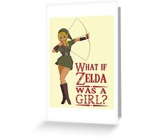 What if Zelda was a girl? (it's a joke) Greeting Card