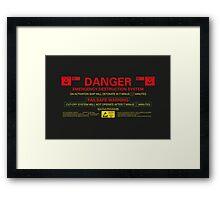 EMERGENCY DESTRUCTION SYSTEM Framed Print